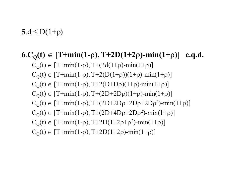 6.CQ(t)  [T+min(1-), T+2D(1+2)-min(1+)] c.q.d.